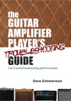 The Guitar Amplifier Players Troubleshooting Guide