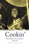 Cookin Hard Bop And Soul Jazz 1954-65