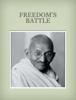 Mahatma Gandhi - Freedom's Battle - Mahatma Gandhi artwork