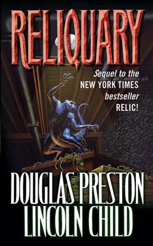 Douglas Preston & Lincoln Child - Reliquary