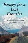 Eulogy For A Lost Frontier