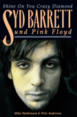 Shine On You Crazy Diamond: Syd Barrett und Pink Floyd