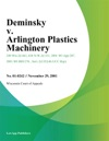 Deminsky V Arlington Plastics Machinery