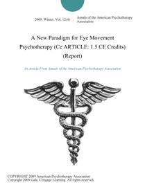 A New Paradigm For Eye Movement Psychotherapy Ce Article 1 5 Ce Credits Report