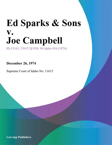 Supreme Court Of Idaho - Ed Sparks & Sons v. Joe Campbell