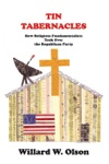 TIN TABERNACLES How Religious Fundamentalists Took Over The Republican Party
