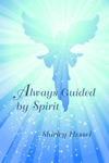 Always Guided By Spirit
