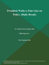 President Walks A Fine Line On Policy Daily Break