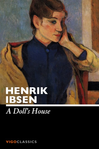 a literary analysis of a dolls house by henrik ibsen Biography of henrik ibsen henrik ibsen was a norwegian playwright, poet, and theater director he was born on march 20 1828 in skien, norway but moved to italy in 1862 and eventually moved to germany in 1868.
