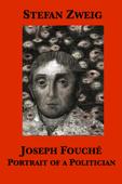 Joseph Fouché: Portrait of A Politician Book Cover