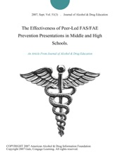 The Effectiveness of Peer-Led FAS/FAE Prevention Presentations in Middle and High Schools.