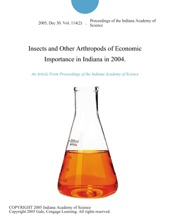 Insects and Other Arthropods of Economic Importance in Indiana in 2004.