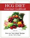 The HCG Diet Gourmet Cookbook Over 200