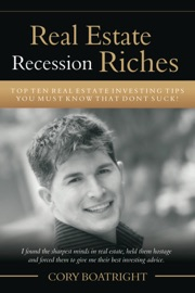 REAL ESTATE RECESSION RICHES - TOP 10 REAL ESTATE INVESTING TIPS THAT DONT SUCK!
