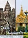 Cambodia Travel Guide Angkor Archaeological Park With Angkor Wat Bayon And 30 Sites Siem Reap Phnom Penh Battambang Sihanoukville Illustrated Guide Phrasebook  Maps Mobi Travel