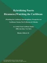 Hybridizing Puerto Ricanness (Watching the Caribbean: Interdisciplinary Perspectives on Caribbean Cinema, Part I) (Resena de Pelicula)
