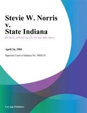 Stevie W. Norris V. State Indiana