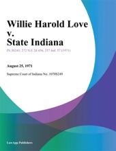 Willie Harold Love V. State Indiana
