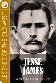 LEGENDS OF THE OLD WEST: JESSE JAMES