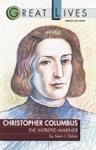 Christopher Columbus The Intrepid Mariner