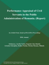 Performance Appraisal Of Civil Servants In The Public Administration Of Romania (Report)