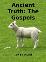 Ancient Truth: The Gospels