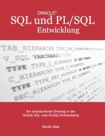 Ein strukturierter Einstieg in die Oracle SQL und PL/SQL-Entwicklung - Marek Adar