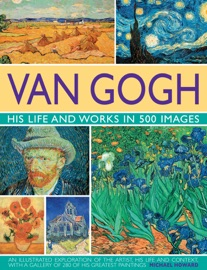 Van Gogh His Life And Works In 500 Images