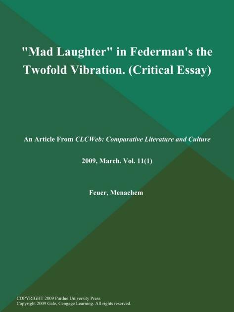 Mad Laughter In Federmans The Twofold Vibration Critical Essay By  Mad Laughter In Federmans The Twofold Vibration Critical Essay By  Clcweb Comparative Literature And Culture On Apple Books