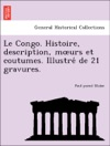 Le Congo Histoire Description Murs Et Coutumes Illustre De 21 Gravures
