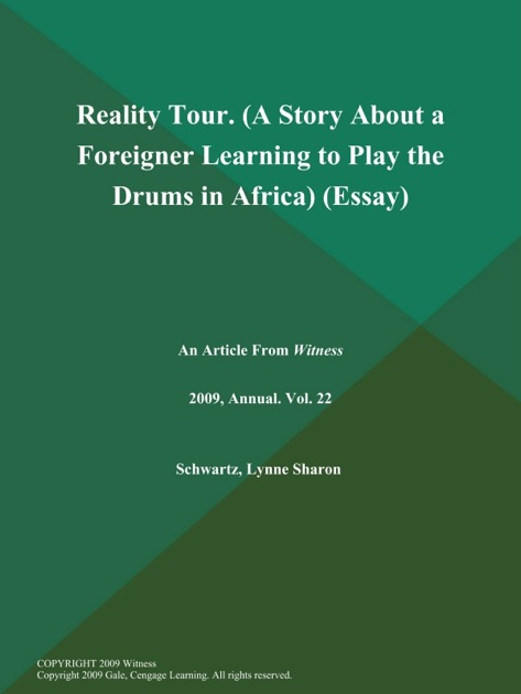 Essay On High School Reality Tour A Story About A Foreigner Learning To Play The Drums In  Africa Essay By Witness On Apple Books The Benefits Of Learning English Essay also Thesis Statement For Analytical Essay Reality Tour A Story About A Foreigner Learning To Play The Drums  How To Start A Business Essay