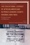 The Educational Lockout Of African Americans In Prince Edward County Virginia 1959-1964
