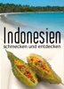 Indonesien, Südostasien - schmecken und entdecken