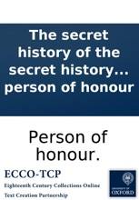 The secret history of the secret history of the White Staff, Purse and Mitre. Written by a person of honour