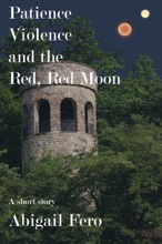 Patience, Violence, and the Red, Red Moon