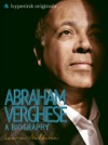 Abraham Verghese A Biography