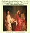 The Black-Bearded Barbarian The Life Of George Leslie MacKay Of Formosa