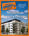 The Complete Idiots Guide To Success As A Property Manager