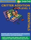 Critter Addition Essentials Level 3 Essential Math Facts Presented And Math Equations Word Problems And Visual Problems
