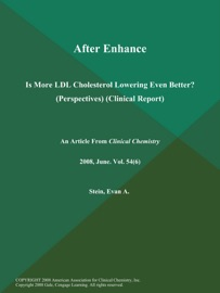 After Enhance: Is More LDL Cholesterol Lowering Even Better? (Perspectives) (Clinical Report) - Clinical Chemistry