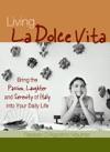 Living La Dolce Vita