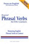 Beyond Phrasal Verbs For ESL Learners