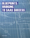 Blueprints Bridging To SaaS Success