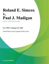 Roland E. Simcox V. Paul J. Madigan