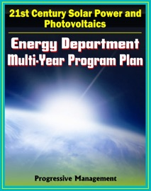 21st Century Solar Power And Photovoltaics Energy Department Multi Year Program Plan Through 2012 For Solar Development And Research Systems Materials Csp Technologies