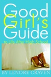 Good Girls Guide To Life After High School