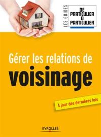 GéRER LES RELATIONS DE VOISINAGE