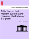 Bible Lands Their Modern Customs And Manners Illustrative Of Scripture