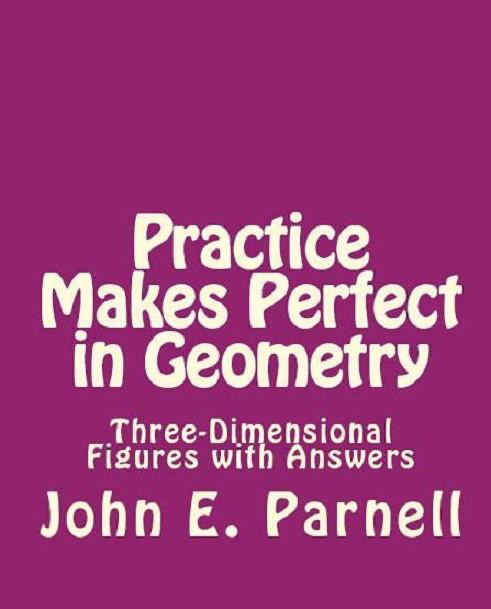 Practice Makes Perfect in Geometry: Three-Dimensional Figures with Answers  by John Parnell on Apple Books
