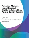 Adoption Melanie Lynn Hess And Matthew James Hess Appeal Family Service